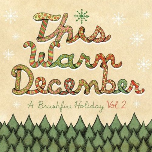 This Warm December: A Brushfire Holiday, Vol. 2 [CD]