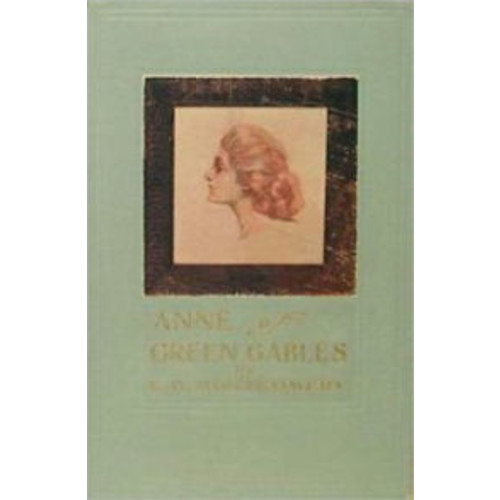 Anne of Green Gables, Anne Shirley Series #1 by Lucy Maud Montgomery (Full Version)