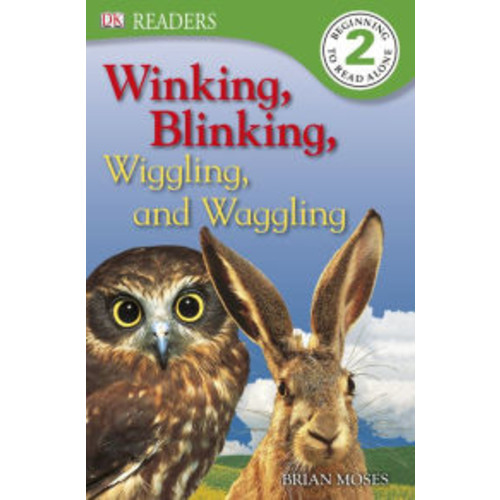 Winking, Blinking, Wiggling and Waggling (DK Readers Level 2 Series)