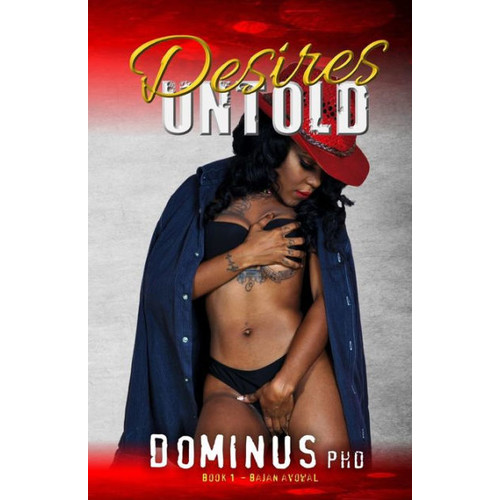 Desires Untold: Rules don't apply, when driven by lust.