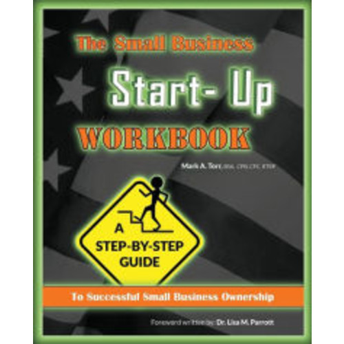 The Small Business Start-Up Workbook: A Step-By-Step Guide to Successful Small Business Ownership