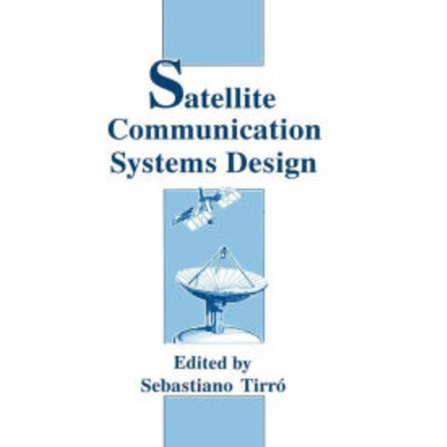 Satellite Communication Systems Design / Edition 1
