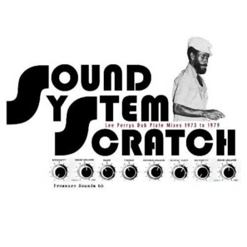 Sound System Scratch: Lee Perry's Dub Plate Mixes 1973 to 1979 [CD]