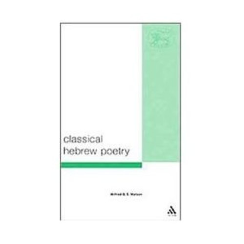 Classical Hebrew Poetry : A Guide to Its Techniques (Paperback)