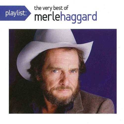 Merle Haggard - Playlist: The Very Best of Merle Haggard
