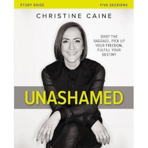 Unashamed: Drop the Baggage, Pick Up Your Freedom, Fulfill Your Destiny (Paperback)
