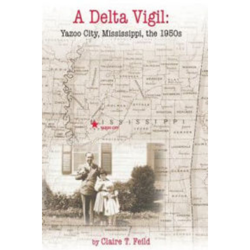 A Delta Vigil: Yazoo City, Mississippi, the 1950s