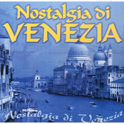 Nostalgia di Venezia [CD]