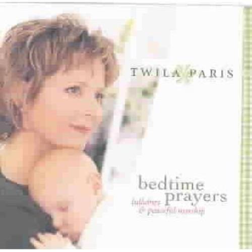 Twila Paris - Bedtime Prayers: Lullabies & Peaceful Worship