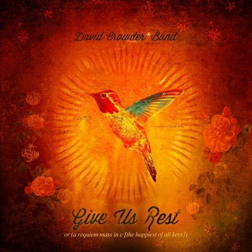 Give Us Rest Or (A Requiem Mass in C [The Happiest of All Keys]) [CD]