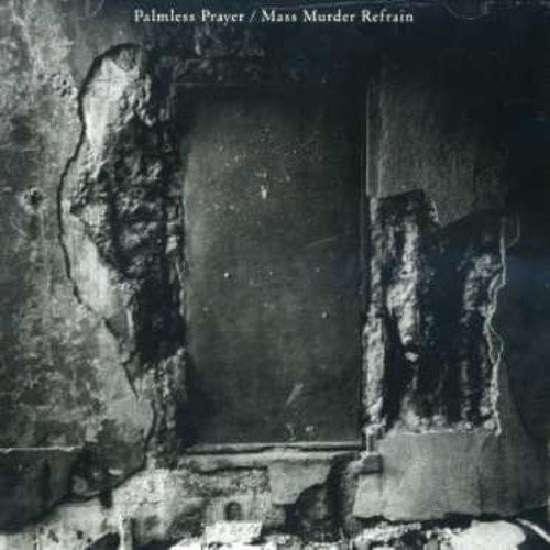 Palmless Prayer/Mass Murder Refrain [CD]
