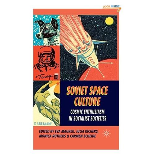 Soviet Space Culture: Cosmic Enthusiasm in Socialist Societies
