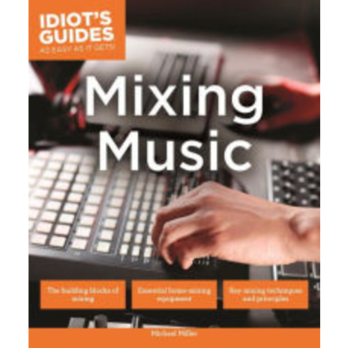 Idiot's Guides: Mixing Music