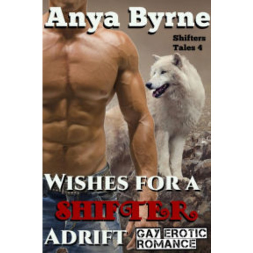 Wishes for a Shifter Adrift (Shifter Tales, #4)