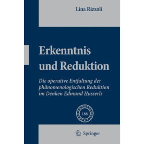 Erkenntnis und Reduktion: Die operative Entfaltung der phnomenologischen Reduktion im Denken Edmund Husserls / Edition 1