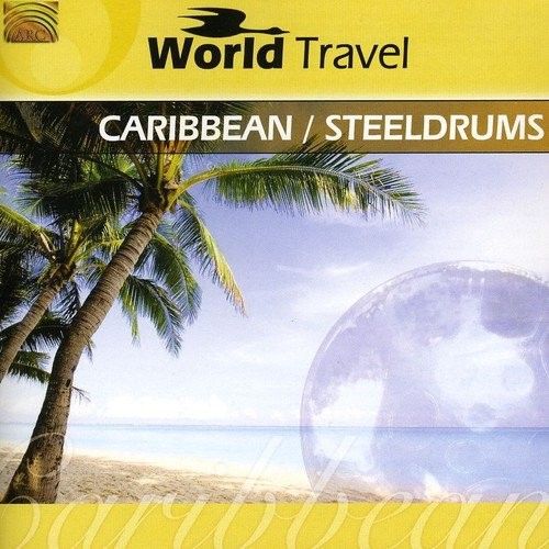 World Travel: Caribbean Steeldrums [CD]