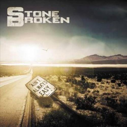 Stone Broken - Ain't Always Easy (CD)