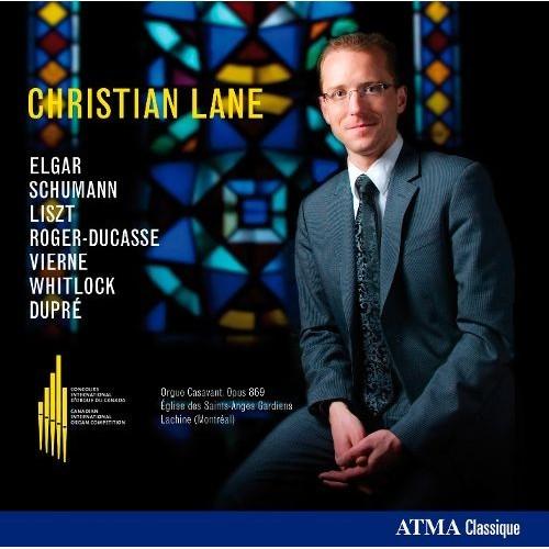 Christian Lane plays Elgar, Schumann, Liszt, Roger-Ducasse, Vierne, Whitlock, Dupr [CD]