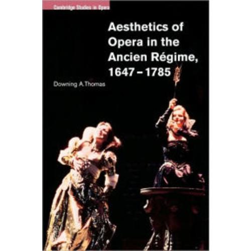 Aesthetics of Opera in the Ancien Regime, 1647-1785