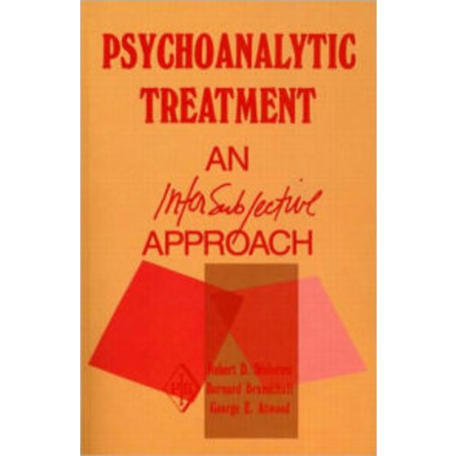 Psychoanalytic Treatment: An Intersubjective Approach / Edition 1