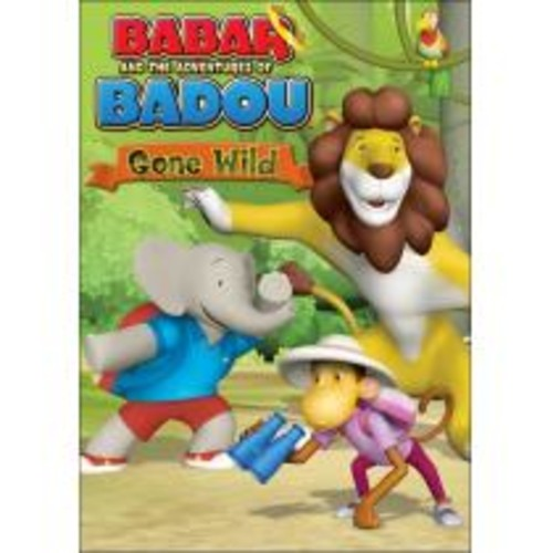 Babar and the Adventures of Badou: Gone Wild [DVD]