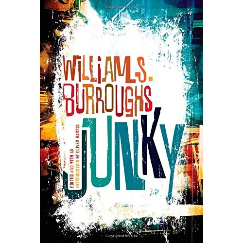 Junky: The Definitive Text of
