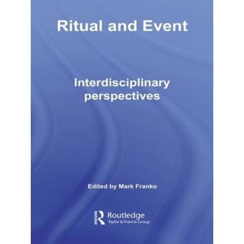 Ritual and Event: Interdisciplinary Perspectives