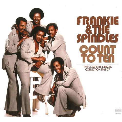 Frankie & The Spindles - Count to Ten: The Complete Singles Collection: 1968-1977