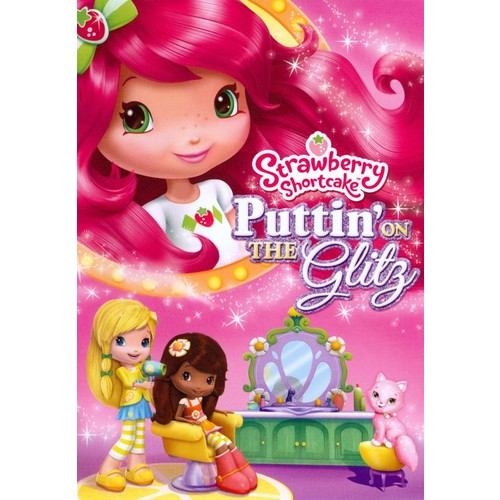 Strawberry Shortcake: Puttin' On the Glitz [DVD] [2011]