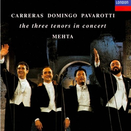 Carreras  Domingo  Pavarotti: The Three Tenors in Concert / Mehta