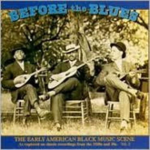 Before the Blues, Vol. 2: The Early American Black Music Scene