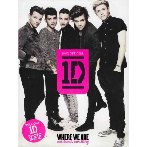 One Direction: Where We Are: Our Band, Our Story:icial