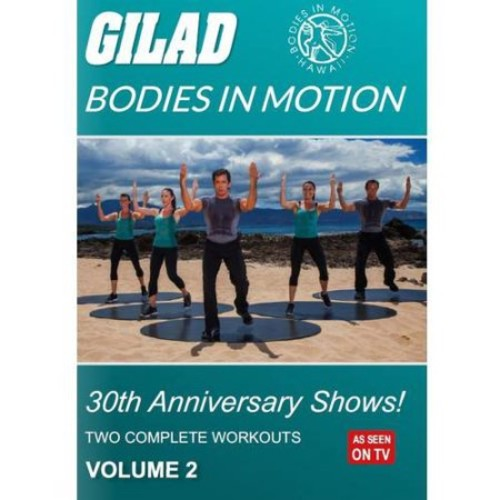 Gilad: Bodies In Motion - 30th Anniversary Shows!, Volume 2