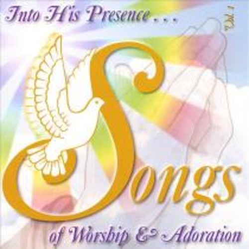 Into His Presence: Songs of Worship & Adoration [CD]