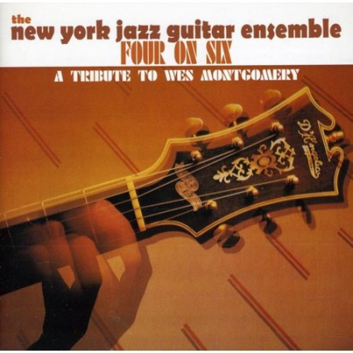 Four On Six: A Tribute To Wes Montgomery [CD]