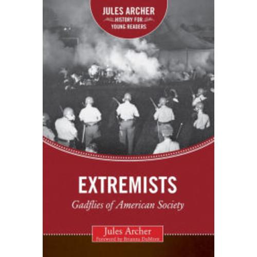 Extremists: Gadflies of American Society