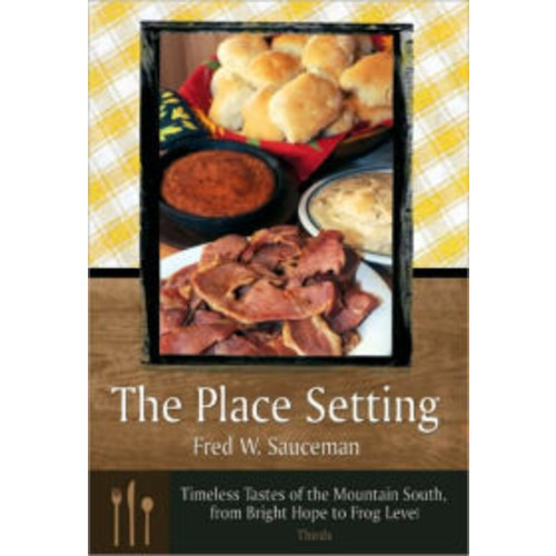 The Place Setting: Timeless Tastes of the Mountain South, from Bright Hope to Frog Level: Thirds
