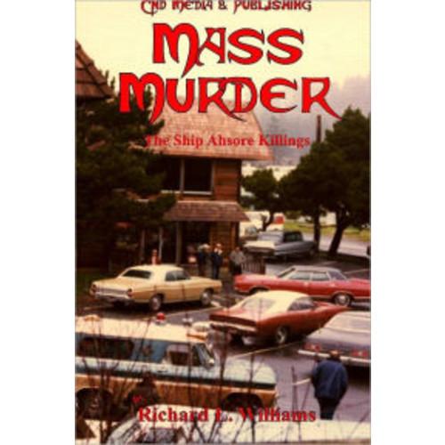Mass Murder: The Ship Ashore Killings