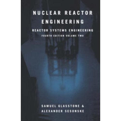 Nuclear Reactor Engineering: Reactor Systems Engineering / Edition 4