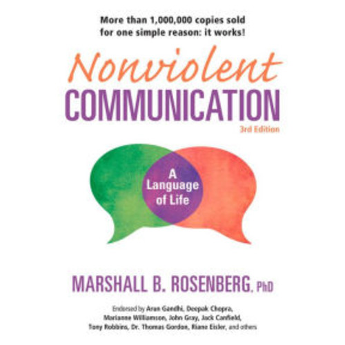 Nonviolent Communication: A Language of Life: Life-Changing Tools for Healthy Relationships / Edition 3