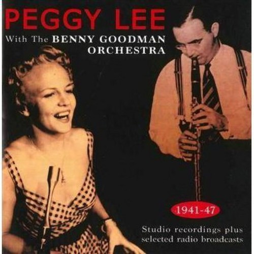 Peggy Lee - With The Benny Goodman Orchestra:1941 (CD)