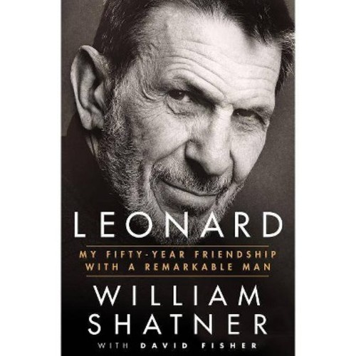 Leonard: My Fifty-Year Friendship With a Remarkable Man (Hardcover)