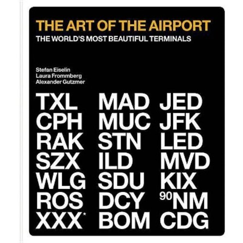 The Art of the Airport: The World's Most Beautiful Terminals (Hardcover)
