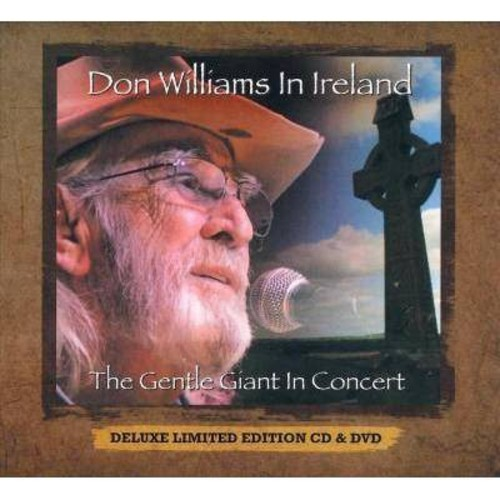 Don Williams - Don Williams In Ireland: The Gentle Giant In Concert [Audio CD]