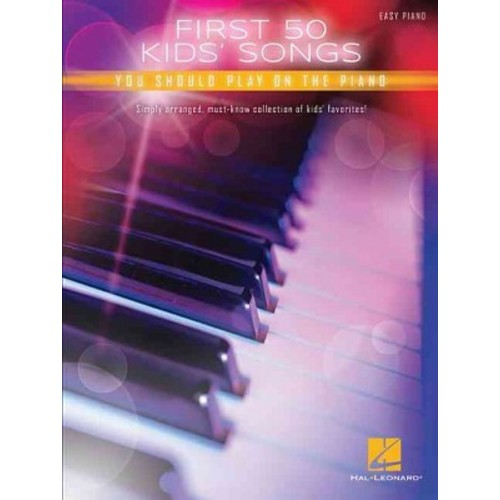 First 50 Kids' Songs You Should Play on Piano (Paperback)