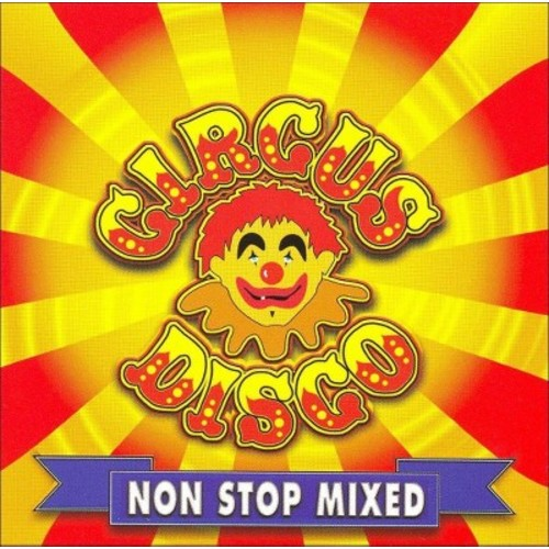 Circus Disco Non Stop Mixed CD (2002)