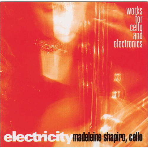 Electricity: works For Cello & Electr CD (2005)