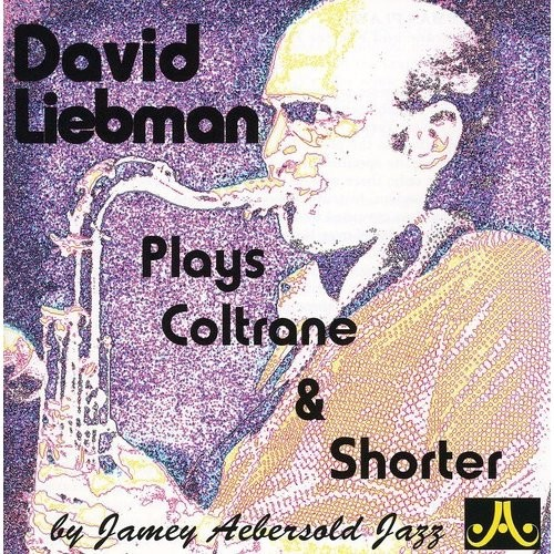 David Liebman Plays with Coltrane and Shorter Play-A-Longs [CD]