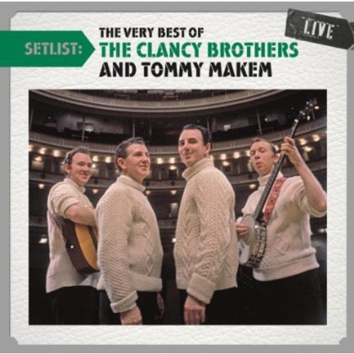 Setlist: The Very Best Of The Clancy Brothers & Tommy Makem Live