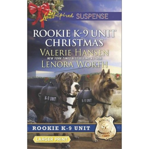 Rookie K-9 Unit Christmas: Surviving Christmas / Holiday High Alert (Paperback)